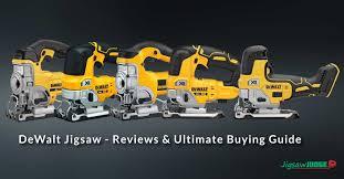 Dewalt Jigsaw Reviews Buyer S Guide 2020 Top 5 Picks