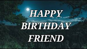 birthday for friend quotes birthday wishes for friends best