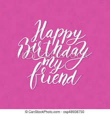 happy birthday friend vector hand drawn lettering quote