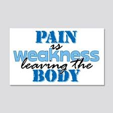 Pain Is Weakness Leaving The Body Wall Decals Cafepress