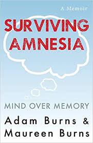 Surviving Amnesia - Mind Over Memory: Maureen Burns, Adam Burns:  9781490586373: Amazon.com: Books