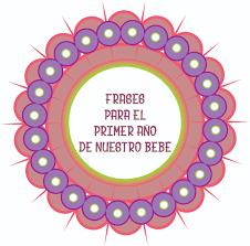 Frases Originales Para El 1er Ano De Nuestro Bebe Pgp Ideas Blog