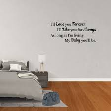 Wall Decal Quote I Ll Love You Forever I Ll Like You For Always As Long As I M Living My Baby You Ll Be Vinyl Lettering Words Sticker Nursery Jp931 Walmart Com Walmart Com
