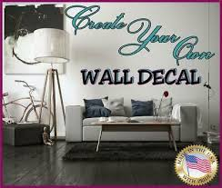 Custom Wall Decal Transfer Create Your Own Wall Decal Custom Wall Quote Ebay