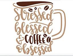 Amazon Com Coffee Vinyl Decal Stressed Blessed And Coffee Obsessed Mom Dad Unique Home Gift Espresso Latte Coffee Mug Wall Permanent S Well Bottle Sticker Water Bottle Laptop Decal Wine Glass Yeti Decal Handmade