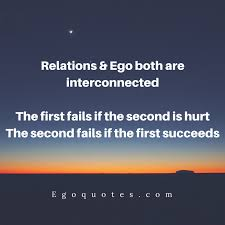 relationship and ego both inspirational quotes about life by