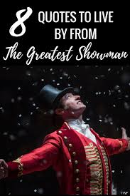 quotes to live by from the greatest showman • the weekend fox