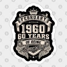 60th birthday gift born february 1960