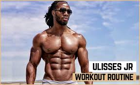 ulisses jr s workout routine t