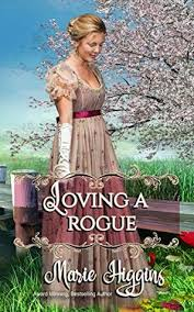 Loving a Rogue (How to Love, #3) by Marie Higgins