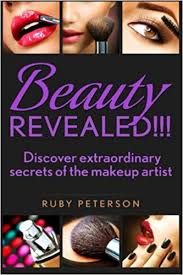 beauty revealed discover extraordinary secrets from makeup artists ruby peterson 9781530167432 amazon books