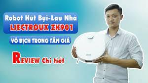 Robot Hút Bụi Lau Nhà Liectroux ZK901 - Review Sản Phẩm - YouTube