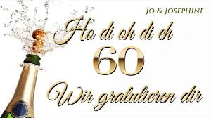 Geburtstagslied Wir Gratulieren Dir Glückwünsche Zum 60