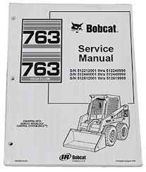 amazon com bobcat 763 763h skid steer loader complete shop service bobcat 763 763h skid steer loader complete shop service manual part number 6900091