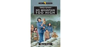 Gladys Aylward: No Mountain Too High by Myrna Grant