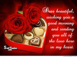 dear beautiful wishing you a good morning and sending you all of the love here in my heart