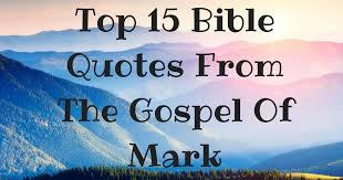 Gospel Quotes Classy Top 48 Bible Quotes From The Gospel Of Mark ChristianQuotes