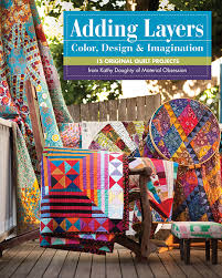Adding Layers - Color, Design & Imagination: 15 Original Quilt ... & Adding Layers - Color, Design & Imagination: 15 Original Quilt Projects  from Kathy Doughty Adamdwight.com