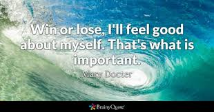 Quotes About Winning And Losing Inspiration Win Or Lose Quotes BrainyQuote