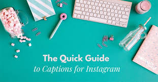 How to Create Good Instagram Captions: The Quick Guide To Captions ...