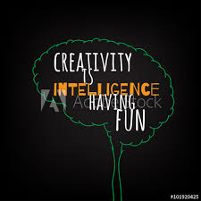Creativity Is Intelligence Having Fun Motivation Clever Ideas In The