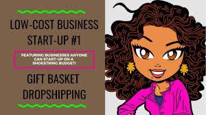 low cost biz start up 1 gift basket dropshipping