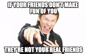 Funny Memes To Make About Friends - funny memes to make about your ... via Relatably.com