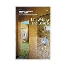 Life Writing and Space by Hope Wolf (editor), Eveline Kilian (editor)  9781472427946 | eBay