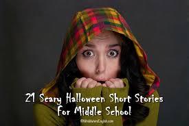 halloween scary stories scary halloween short stories for 21 scary halloween short stories for middle school