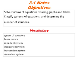 3 1 notes objectives solve systems of equations