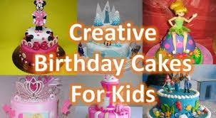 Creative Birthday Cakes For Kids Happy Birthday Cake