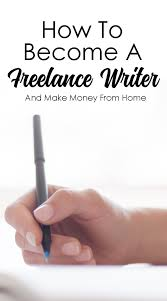 how to become a lance writer and make money doing it   next