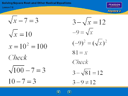 7 algebra 2 solving square root and other radical equations lesson 7 5