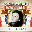 Wonders of the Wartime: Edith Piaf