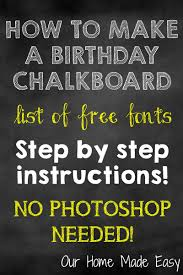 Chalkboard How To Make A Birthday Chalkboard Without Photoshop Our Home
