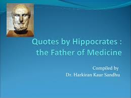 Hippocrates Quotes 89 Awesome Best Quotes By Hippocrates The Father Of Medicine