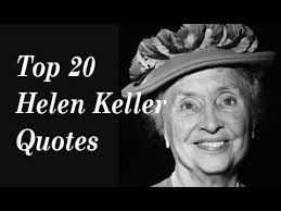 Helen Keller Quotes Best Top 48 Helen Keller Quotes Author Of The Story Of My Life YouTube