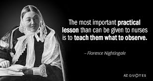 Florence Nightingale Quotes Interesting Florence Nightingale Quote The Most Important Practical Lesson Than