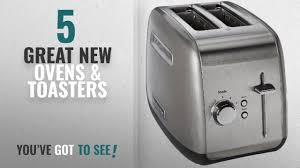 top 10 kitchenaid ovens toasters 2018 kitchenaid kmt2115cu toaster with manual high lift