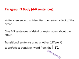 cause and effect essays ppt  effect essay paragraph 3 body 4 6 sentences write a sentence that identifies the second