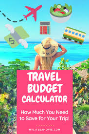 vacation expense calculator travel budget calculator how much to save for your trip