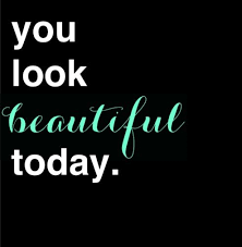 Look Beautiful Quotes Best of By The Way You Look Beautiful Today MotivationMonday