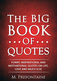 Book Quotes Awesome The Big Book Of Quotes Funny Inspirational And Motivational Quotes