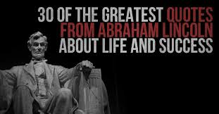 Quotes By Abraham Lincoln Gorgeous 48 Of The Greatest Quotes From Abraham Lincoln About Life And