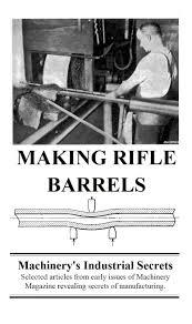 Rifle Barrel Twist Rate Chart Making Rifle Barrels Machinerys Industrial Secrets With