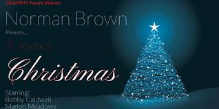 Norman Browns Joyous Christmas With Bobby Caldwell And