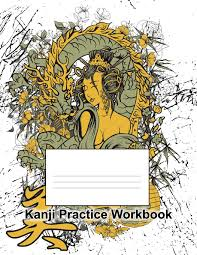 Kanji Chart With Stroke Order Kanji Practice Workbook With Stroke Order Charts For