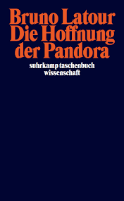 pandora s hope essays on the reality of science studies bruno date 2000 publisher suhrkamp translator s gustav roatilde159ler language german isbn 978 3 518 29195 5