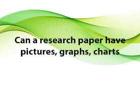 Can I Include Pictures And Graphs In A Research Paper