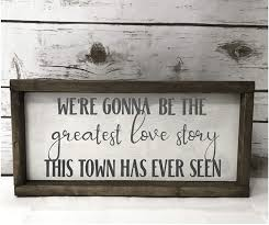 Amazon.com: Dozili Greatest Love Story This Town Has Ever Seen Lanco Lyric  Quote Valentine Gift Love 6